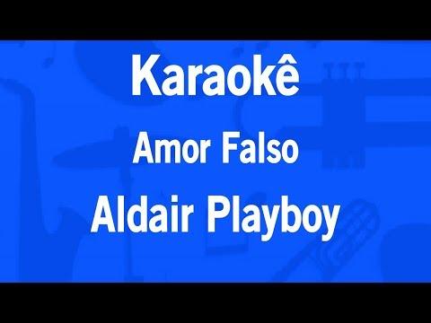 Karaokê Amor Falso - Aldair Playboy