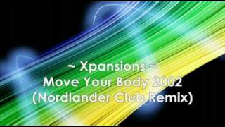 Xpansions - Move Your Body 2002 ( Nordlander Club Remix ) HQ