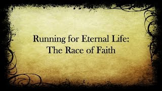 Running for Eternal Life: The Race of Faith