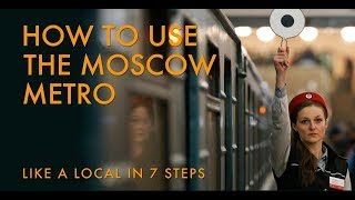 HOW TO USE THE MOSCOW METRO IN 7 STEPS