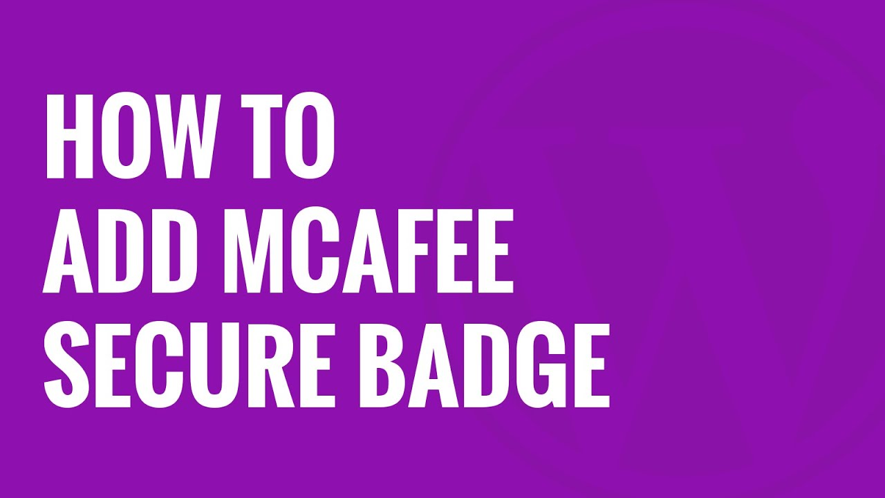 How to Add McAfee SECURE Seal to Your WordPress Site