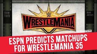 ESPN Predicts Matchups For WrestleMania 35