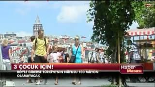 Böyle giderse Türkiye'nin nüfusu 100 milyon olamayacak