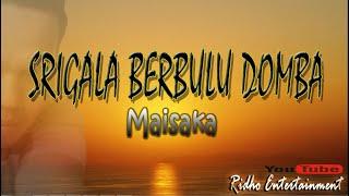 SRIGALA BERBULU DOMBA - Maisaka. Karaoke No Vocal