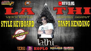 Lathi (Weird Genius ft. Sara Fajira) Versi DutKoplo Tanpa Kendang Plus Vokal Full Variasi & Effek