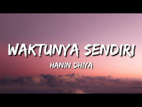 Hanin Dhiya - Waktunya Sendiri (Lirik)