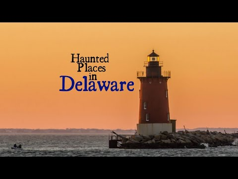 Haunted Places in Delaware 1