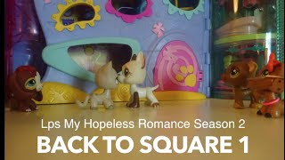 Lps My Hopeless Romance {Season 2 Primere!} Episode 1 {Back to Square one}