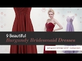 9 Beautiful Burgundy Bridesmaid Dresses Amazon Winter 2017  Collection
