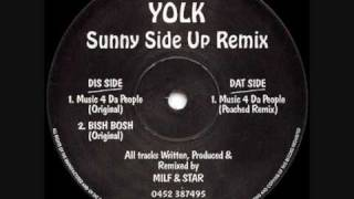 Yolk - Music 4 Da People (Original)