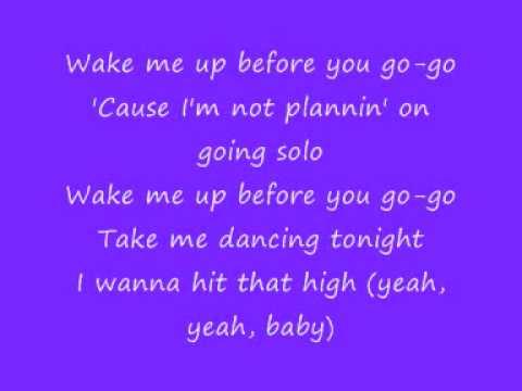 Wake me up Before you Go Go- lyrics