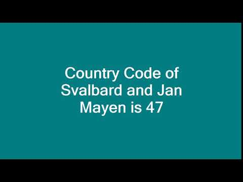 Country Code of Svalbard and Jan Mayen is 47
