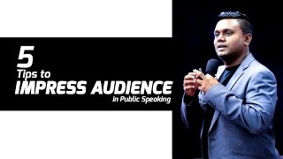 Top 5 tips to IMPRESS Audience in Public Speaking