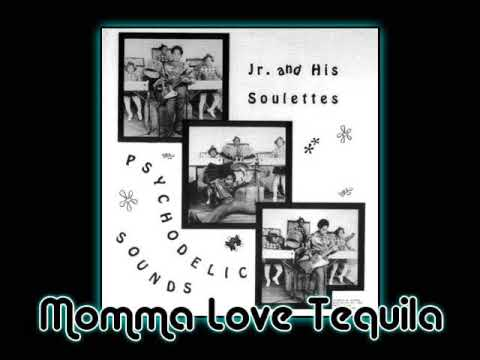 Junior & His Soulettes - Momma Love Tequila