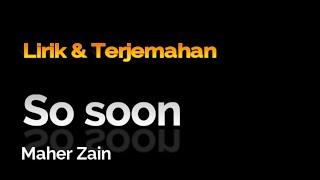Maher Zain-SO SOON LYRIC DAN TERJEMAHAN -Nasheed