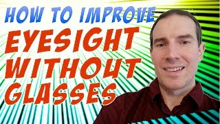 How To Improve Eyesight Without Glasses