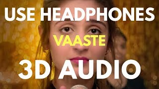 Vaaste (3D AUDIO) | Virtual 3D Audio