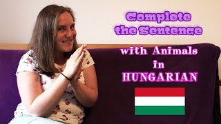 Complete the Sentence - Animals in Hungarian