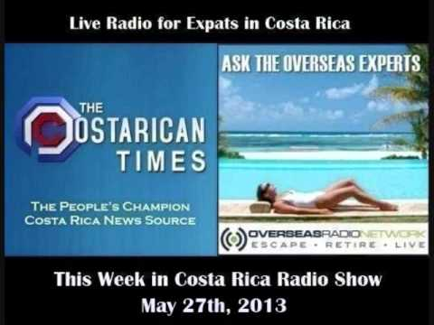 Costa Rican Times & Overseas Radio - This Week in Costa Rica -May 27th, 2013