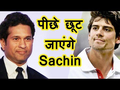 जल्द टूट जाएंगे Sachin Tendulkar के Records, English captain Alastair Cook हैं बेहद करीब