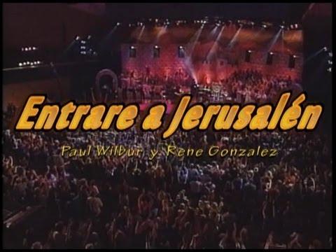 Entrare a Jerusalem ( Paul wilbur y Rene Gonzalez )