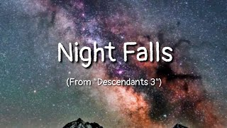 "Night Falls (lyrics) (From ""Descendants 3"")"
