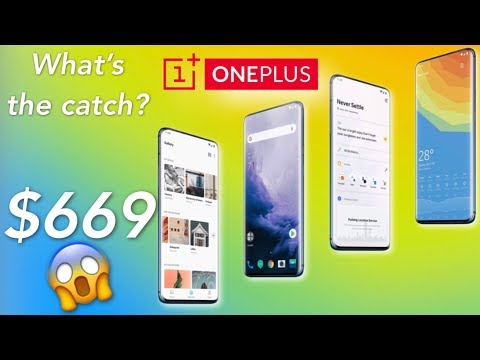 OnePlus 7 Pro is $669??? What's the catch?