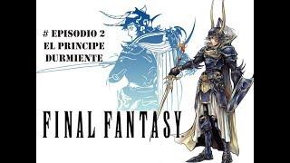 Final Fantasy I Episodio 2 El principe durmiente