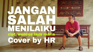 Download Mp3 Cover Lagu Jangan Salah Menilaiku | Wences Laus Maria - By Hr