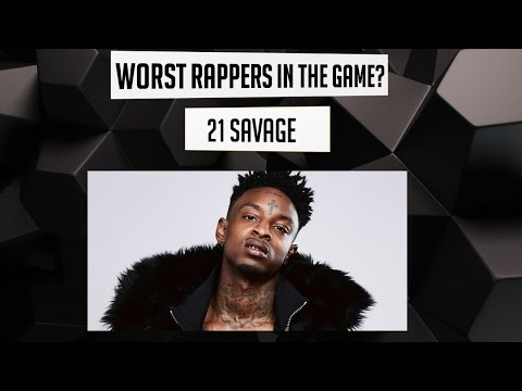 WORST Rappers In the Game? - 21 Savage (Episode 5)