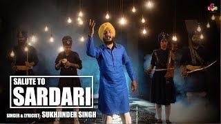 Sukhjinder Singh | Salute To Sardari  | Goyal Music New Song 2018