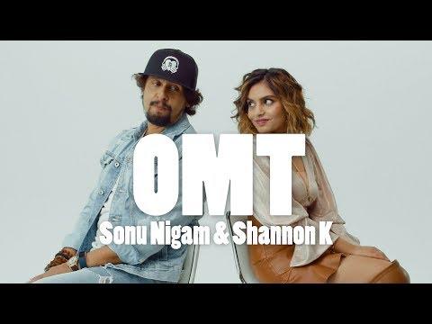 OMT |Shannon K  Ft.  Sonu Nigam | Lyrical video