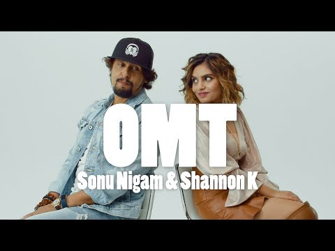 OMT  Shannon K  Ft.  Sonu Nigam   Lyrical video