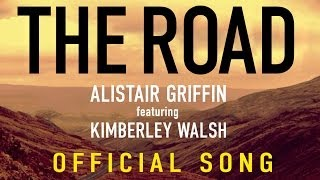 Alistair Griffin featuring Kimberley Walsh - The Road (Official Anthem of the Grand Départ)