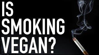 Is Smoking Vegan?