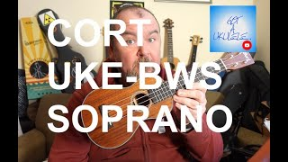 Got A Ukulele Reviews - Cort UKE-BWS Soprano - 4K