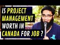 Is Project Management Worth in University in Canada for Job ? [4K]