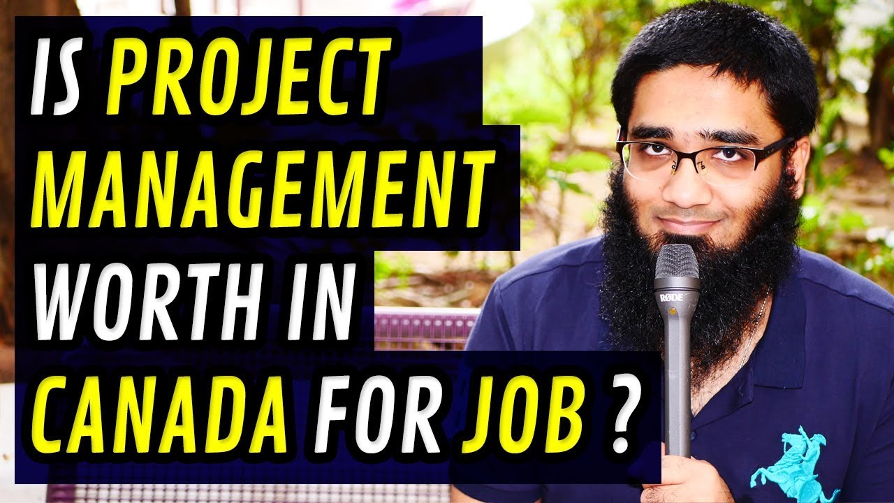 Is Project Management Worth In University In Canada For Job 4k