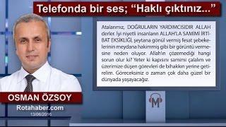 """Osman Özsoy - Telefonda bir ses; """"Haklı çıktınız..."""""""