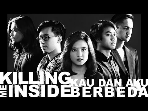 Killing Me Inside - Kau Dan Aku Berbeda  (Official MV HD Version)