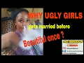 WHY UGLY GIRLS GETS MARRIED BEFORE BEAUTIFUL ONCE ?