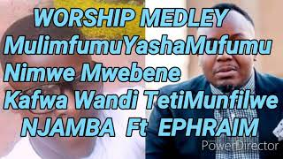 NJAMBA Ft EPHRAIM - WORSHIP MEDLEY(Official Audio)2020,NimweMwebene,KafwaWandi*2020 Zed Gospel Music