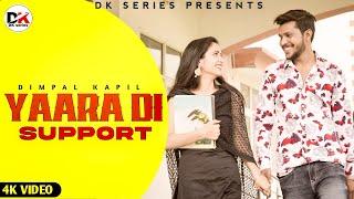 Yaara Di Support (Official Video) || Dimpal Kapil & Kajal Saini || New Punjabi Song
