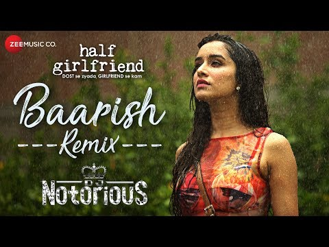 Baarish - Remix | DJ Notorious | Half Girlfriend | Arjun K & Shraddha K