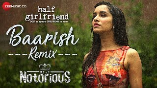 Baarish Remix DJ Notorious Half Girlfriend Arjun K Shraddha K.mp3