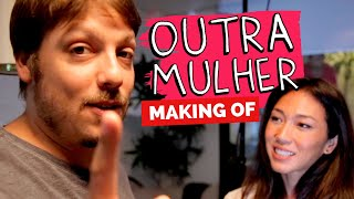 MAKING OF - OUTRA MULHER