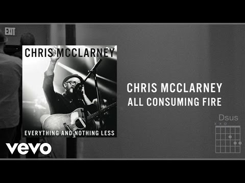 Chris McClarney - All Consuming Fire (Live/Lyrics And Chords)
