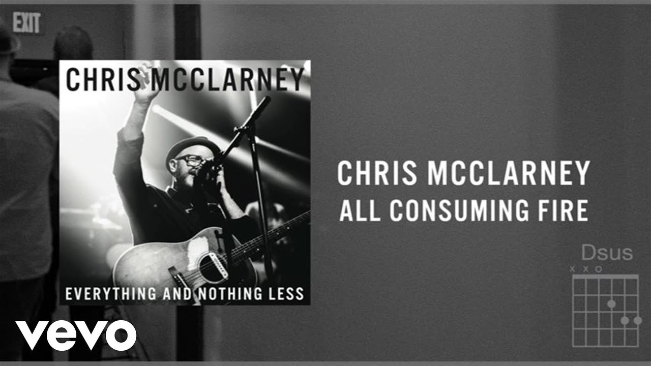 chris-mcclarney-all-consuming-fire-live-lyrics-and-chords-chrismcclarneyvevo