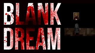HOLY CRAP SO MANY SCARES | Blank Dream #3 - RPG Horror Game