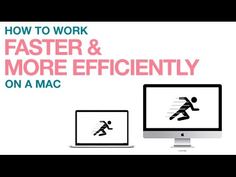 How to Work Faster & More Efficiently on a Mac